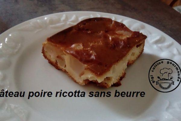 GATEAU POIRE RICOTTA sans beurre