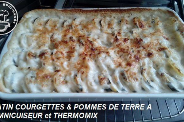 Gratin courgettes et pdt (omnicuiseur et thermomix ou pas)